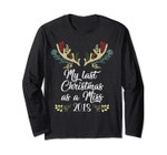 My Last Christmas As A Miss 2018 Womens Holiday Long Sleeve