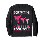 Don't Let The Ponytail Fool You Girl Long Sleeve