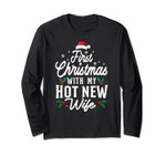 First Christmas With My Hot New Wife Funny Long Sleeve Tee