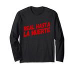 Real Hasta La Muerte Camisa Long Sleeve Men Women Gift