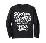 Hooray Sports Do The Thing Win The Points Long Sleeve Tee