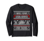 Ugly Christmas Long Sleeve Will Give Legal Advice For Tacos