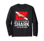Scuba Diving Long Sleeve Tee - I Don't Have To Outswim Shark