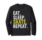 Eat Sleep Skate Repeat Gift Ice Skating Long Sleeve