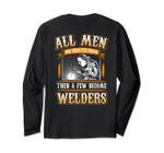 Few Become Welders Funny Welder Long Sleeve Backside