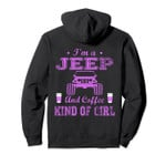Jeeps's and Coffee Kind Of Girl Funny Hoddie Off Road-Jeeps