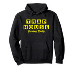 Trap House - Serving Daily