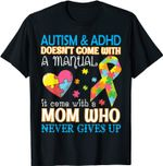 Autism & Adhd Doesn't Come With Manual It Come With A Mom