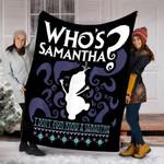 Custom Blanket Who's Samantha Blanket - Fleece Blanket