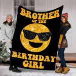 Custom Blanket Brother Of The Birthday Girl Sunglasses Emoji Cool Blanket - Fleece Blanket