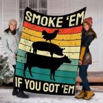 Custom Blanket Smoke 'Em If you Got 'Em Blanket - Fleece Blanket
