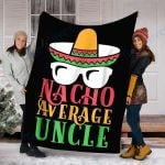 Custom Blanket Nacho Average Uncle Blanket - Fleece Blanket