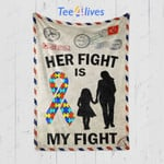 Custom Blanket Personalized Letter Her Fight Is My Fight Autism Awareness Mom Daughter Blanket