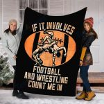 Custom  Blanket Wrestler If It Involves Football And Wrestling Count Me In Blanket - Fleece Blanket