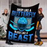 Custom Blanket Ice Hockey Goalie Drop Like A Butterfly Block Like A Beast Blanket - Fleece Blanket