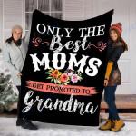 Custom Blanket Awesome Only The Best Moms Blanket - Perfect Gift For Grandma - Fleece Blanket