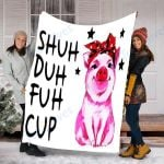 Custom Blanket Pig SHUH DUH FUH CUP Blanket - Fleece Blanket