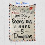 Custom Blanket Letter You Don't Scare Me I Have Five Daughters Blanket