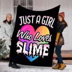 Custom Blanket Just A Girl Who Loves Slime Blanket - Perfect Gift For Girl - Fleece Blanket