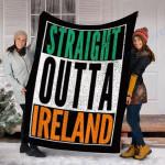 Custom Blanket STRAIGHT OUTTA IRELAND Blanket - St Patrick's Day Gifts - Fleece Blanket