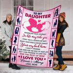 Custom Blankets To My Daughter Blanket - Perfect Gift For Daughter - Fleece Blanket #31670