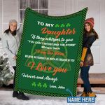 St. Patrick's Day Custom Blanket To My Daughter Personalized Blanket - Fleece Blanket