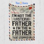 Custom Blanket Letter I'm Not The Step Father Stepped Up Blanket - Fathers Day Gifts