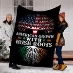 Customs Blanket AMERICAN Grown With IRISH Roots Blanket - Fleece Blanket