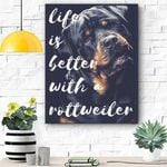 Life Is Better With Rottweiler Dog Canvas Prints Wall Art  - Matte Canvas