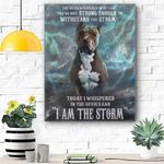 Pitbull I Am The Storm Canvas Print Wall Art - Matte Canvas