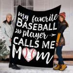 Customs Blanket My Favorite Baseball Player Calls Me Mom Blanket - Fleece Blanket