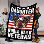 Customs Blanket Proud Daughter Of World War 2 Veteran Blanket - Fleece Blanket