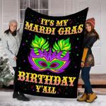 Custom Blanket Mardi Gras Birthday It's My Mardi Gras Birthday Y'all Blanket - Fleece Blanket