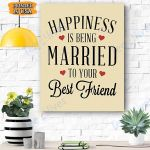 Happiness Is Neing Married To Your Best Friend Canvas Prints Wall Art - Matte Canvas