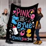 Customs Blanket Pink Or Blue I Already Love You Gender Reveal Blanket - Fleece Blanket