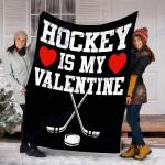 Customs Blanket Hockey Is My Valentine Blanket - Valentines Day Gifts - Fleece Blanket