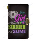 Custom Leather Just a Girl Who Loves Soccer and Slime Notebook - Size M / Black