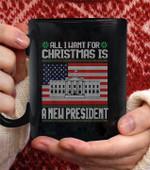 All I Want For Christmas I New President Coffee Mug - Black Mug
