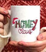 HONEY Claus Christmas Santa Claus Hat -Grandma gift Coffee Mug - White Mug