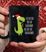 Funny Dinoaur Fa Ra Ra Rawr Rawr christmas coffee mug - Black Mug