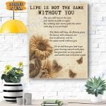 Life Is Not The Same Without You Canvas Prints Wall Art - Matte Canvas