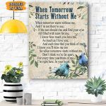 When Tomorrow Starts Without Me Canvas Prints Wall Art - Matte Canvas