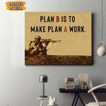 Plann B Is To Make Plan A Work Canvas Prints Wall Art - Matte Canvas