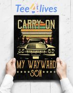 Custom Poster Prints Wall Art Carry On My Wayward Son Retro Vintage