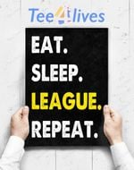 Custom Poster Prints Wall Art Eat Sleep League Repeat Sports Game Gaming Gift