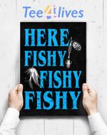 Custom Poster Prints Wall Art Here Fishy Fishy Fishy Fisherman