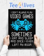 Custom Poster Prints Wall Art I Don_T Always Play Video Games Funny Gamer Saying Gaming