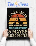 Custom Poster Prints Wall Art I Like Giraffes And Maybe Like 3 People Giraffe Lover Gifts