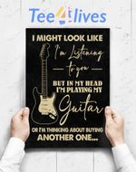 Custom Poster Prints Wall Art I Might Look Like I_M Listening To You Music Guitar T-Shirt