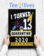 Custom Poster Prints Wall Art I Turned 13 In Quarantine Tee-13th Birthday Teenager Gift T-Shirt
